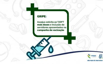 GRIPE: Assejus solicita ao TJDFT mais doses e ampliação da campanha de vacinação